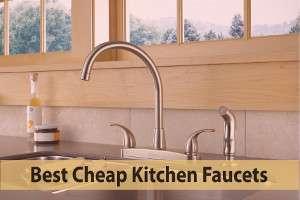 Best Cheap Kitchen Faucets
