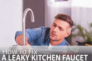 How To Fix Leaky Kitchen Faucet